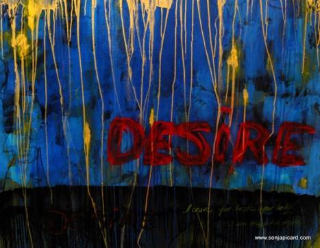 """Desire"" http://www.sonjapicard.com/"