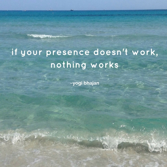 if your presence doesn't work, nothing works